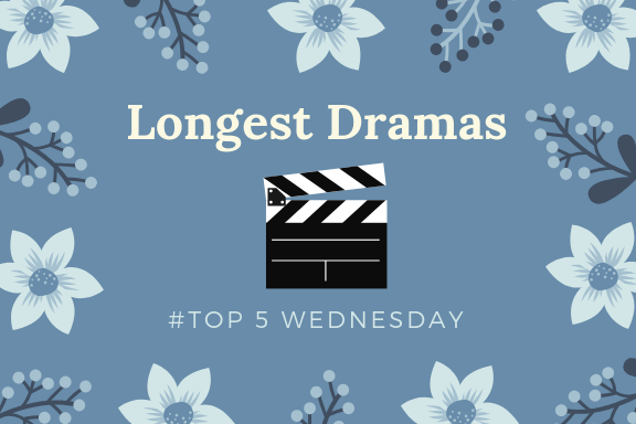 Longest Dramas on my TBW List |🎬| #T5W