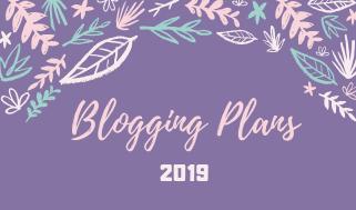 Blogging Plans ||2019