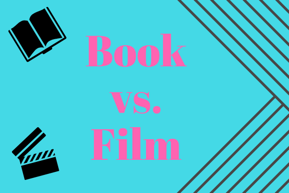 Book vs. Film || One Has To Go!