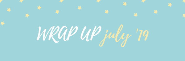 What I Read In July || 2019
