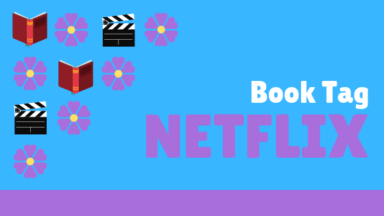THE NETFLIX TAG || Book Tag!