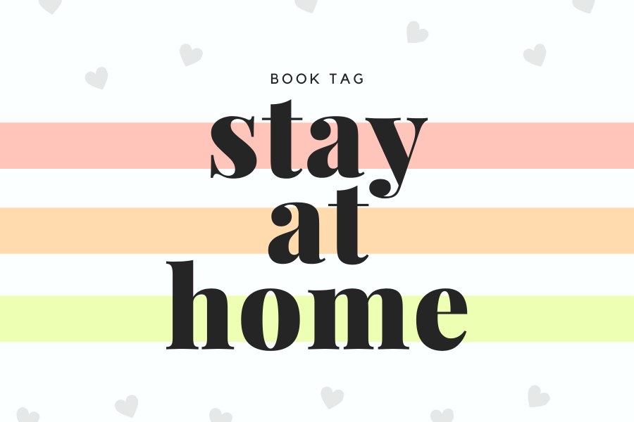 Stay At Home || 📚 Tag